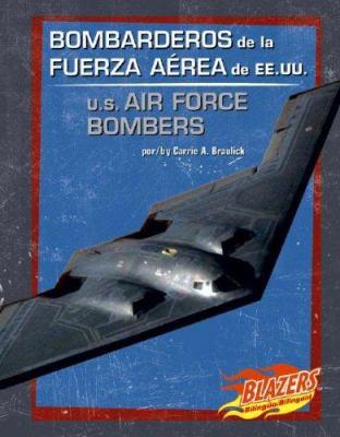 Bombarderos de La Fuerza Aerea de Ee.Uu./U.S. Air Force Bombers 9780736877374