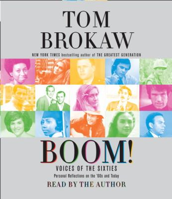 Boom!: Voices of the Sixties Personal Reflections on the '60s and Today 9780739340752