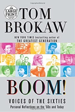 Boom!: Voices of the Sixties: Personal Reflections on the 60's and Today 9780739326824