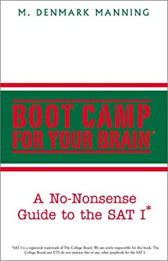 Boot Camp for Your Brain: A No-Nonsense Guide to the SAT I 9780738861715