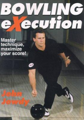 Bowling Execution: Master Technique, Maximize Your Score 9780736042178