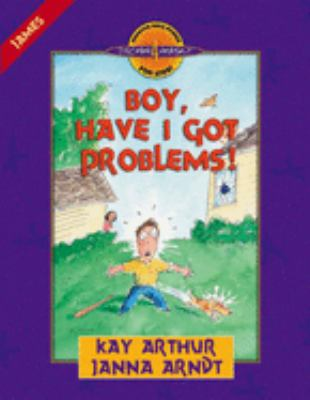 Boy, Have I Got Problems!: James 9780736901482