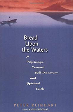 Bread Upon the Waters: A Pilgrimage Toward Self-Discovery and Spiritual Truth 9780738204321