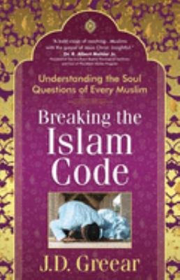 Breaking the Islam Code: Understanding the Soul Questions of Every Muslim 9780736926386