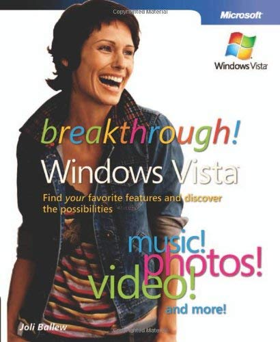 Breakthrough! Windows Vista: Find Your Favorite Features and Discover the Possibilities 9780735623620