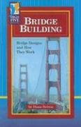 Bridge Building: Bridge Designs and How They Work 9780736838535