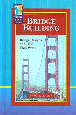 Bridge Building: Bridge Designs and How They Work 9780736838818