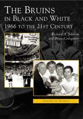 Bruins in Black & White: 1966 to the 21st Century 2692321