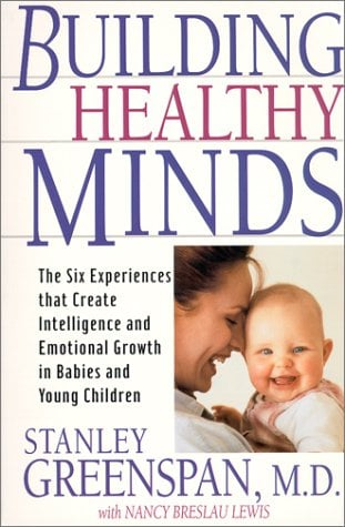 Building Healthy Minds: The Six Experiences That Create Intelligence and Emotional Growth in Babies and Young Children 9780738203560