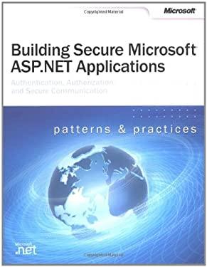 Building Secure Microsoft ASP.Net Applications 9780735618909