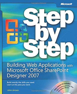 Building Web Applications with Microsoft Office SharePoint Designer 2007 Step by Step [With CDROM] 9780735626324