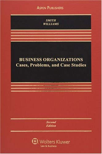 Business Organizations: Cases, Problems, and Case Studies 9780735571402