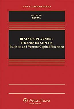 Business Planning: Financing the Start-Up Business and Venture Capital Financing 9780735577275