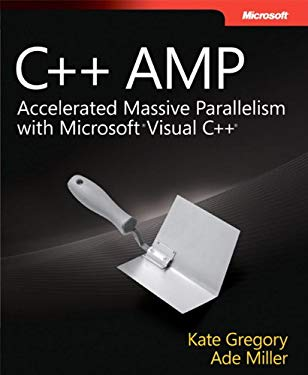 C++ Amp: Accelerated Massive Parallelism with Microsoft Visual C++ 9780735664739