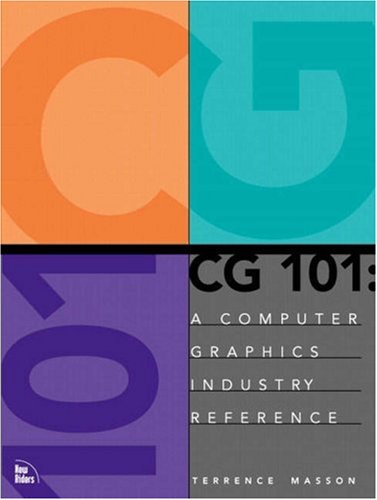 CG 101: A Computer Graphics Industry Reference 9780735700468