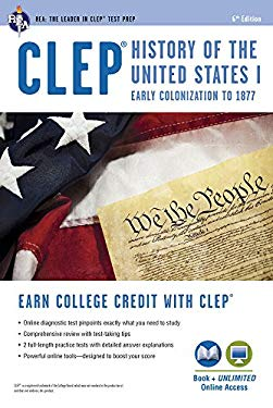 CLEP History of the United States I, 6th Edition W/Online Practice Tests 9780738610375