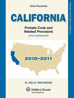 California Probate Code and Related Provisions with Commentary: 2010-2011 Edition 9780735583658