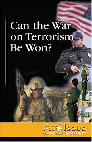 Can the War on Terrorism Be Won? 9780737719734