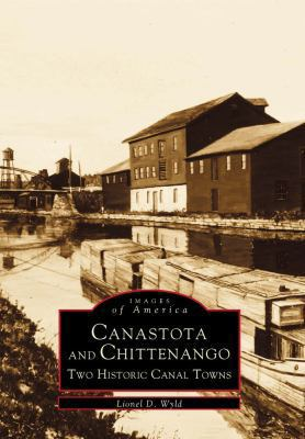 Canastota and Chittenango: Two Historic Canal Towns 9780738563923