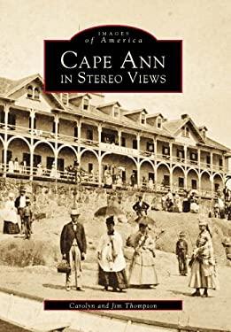 Cape Ann in Stereo Views 9780738504919