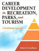 Career Development in Recreation, Parks and Tourism: A Positioning Approach