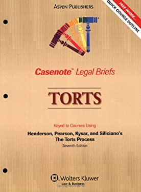 Casenote Legal Briefs: Torts, Keyed to Henderson, Pearson, Kysar, and Siliciano's the Torts Process, 7th Ed. 9780735563384