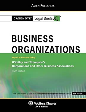 Casenote Legal Briefs: Business Organizations Keyed to O'Kelley & Thompson 6th Ed. 9780735589797
