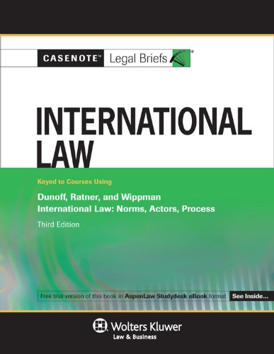 Casenote Legal Briefs: International Law Keyed to Dunoff, Ratner, and Whippman's, 3rd Ed. 9780735589810