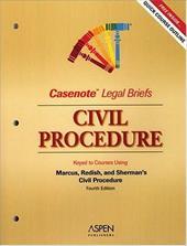 Casenote Legal Briefs: Civil Procedure, Keyed to Marcus, Redish & Sherman - Marcus, Redish Sherman / Casenotes