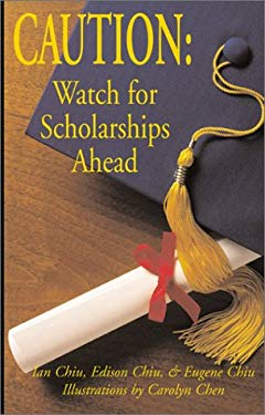 Caution: Watch for Scholarships Ahead: How to Apply for Scholarships...from a Student's Perspective 9780738827278