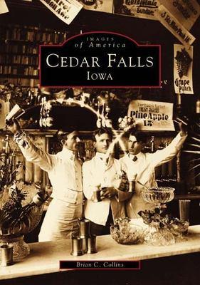 Cedar Falls, Iowa 9780738545820