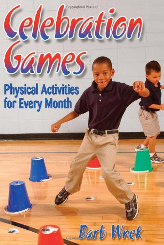 Celebration Games: Physical Activities for Every Month 9780736059558