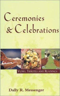 Ceremonies and Celebrations: Vows, Tributes, and Readings 9780734400130