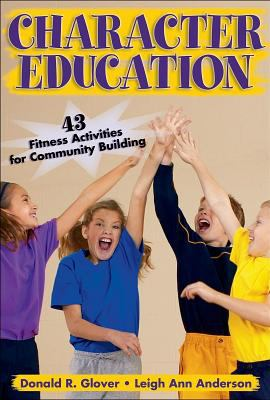Character Education:43 Fitness Activities for Community Building 9780736045049