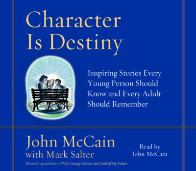 Character Is Destiny: Inspiring Stories Every Young Person Should Know and Every Adult Should Remember 9780739322536