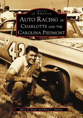 Auto Racing in Charlotte and the Carolina Piedmont 9780738515151