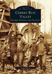 Cherry Run Valley:: Plumer, Pit Hole & Oil City