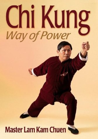 Chi Kung: Way of Power 9780736044806