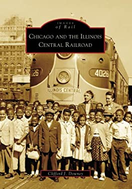 Chicago and the Illinois Central Railroad 9780738550749