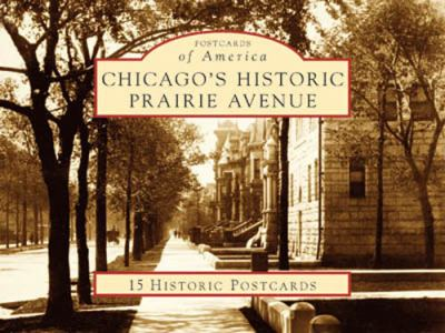 Chicago's Historic Prairie Avenue 9780738525273