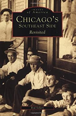 Chicago's Southeast Side Revisited 9780738519302