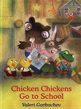 Chicken Chickens Go to School 9780735816008