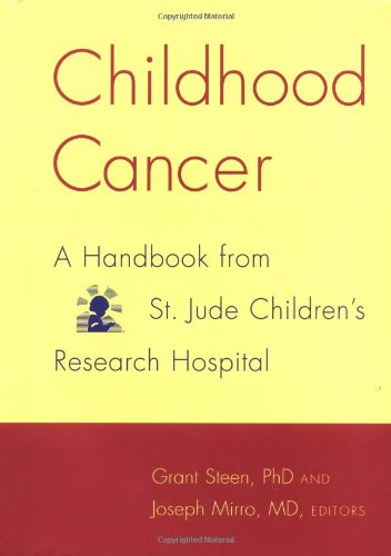 Childhood Cancer: A Handbook from St. Jude Children's Research Hospital 9780738202778