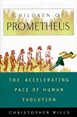 Children of Prometheus: The Accelerating Pace of Human Evolution 9780738200033