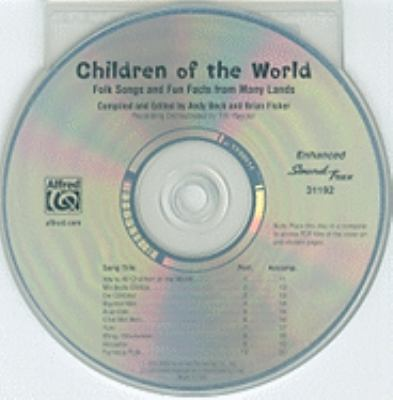 Children of the World: Folk Songs and Fun Facts from Many Lands, Arranged for Beginning 2-Part Voices 9780739058374