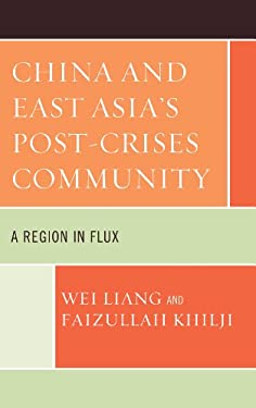 China and East Asia's Post-Crises Community: A Region in Flux 9780739170823