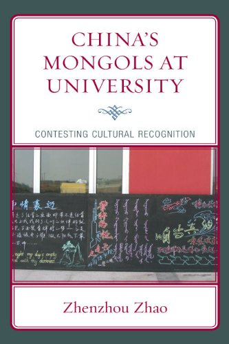 China's Mongols at University: Contesting Cultural Recognition 9780739134689