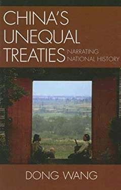 China's Unequal Treaties: Narrating National History 9780739112083