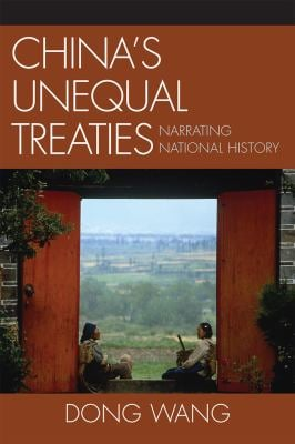 China's Unequal Treaties: Narrating National History 9780739128060