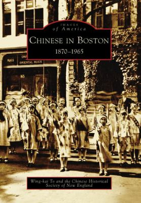 Chinese in Boston: 1870-1965 9780738555294